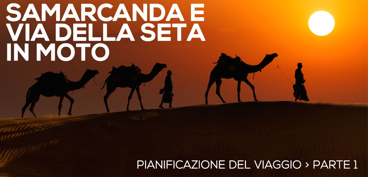 gionata-nencini-partireper-honda-transalp-xl600v-1987-samarcanda-tour-delle-vie-della-seta-pianificazione-visti-carnet-itinerario