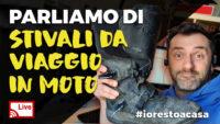 LIVE Parliamo di stivali per viaggi in moto – lunedì 6 aprile 2020